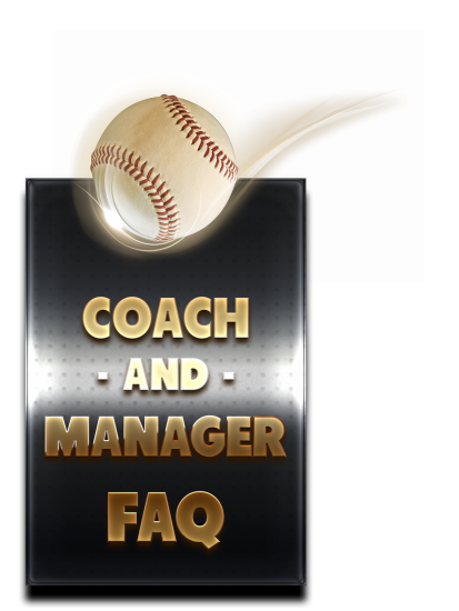 COACH AND MANAGER FAQ