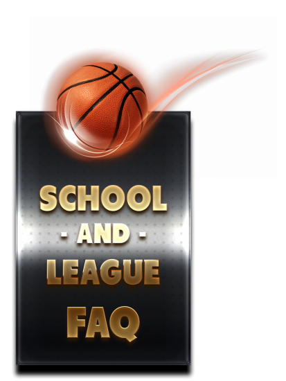 SCHOOL AND LEAGUE FAQ