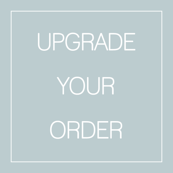 UPGRADE YOUR ORDER.png